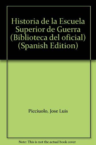9789509822542: Historia de la Escuela Superior de Guerra (Biblioteca del oficial) (Spanish Edition)