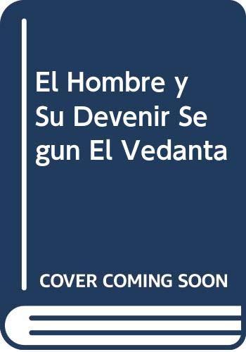 9789509893337: El Hombre y Su Devenir Segun El Vedanta