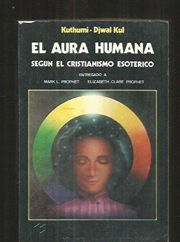 9789509893436: El Aura Humana : Segun el Cristianismo Esoterico (Kuthumi Djwal Kul)