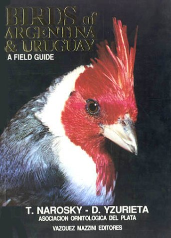 9789509906334: Birds of Argentina & Uruguay, A Field Guide