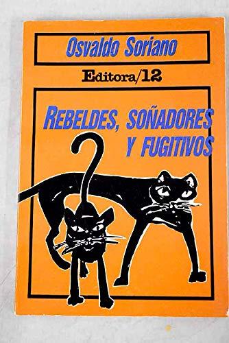 """9789509916203: Rebeldes, soñadores y fugitivos (Colección """"Presente"""") (Spanish Edition)"""