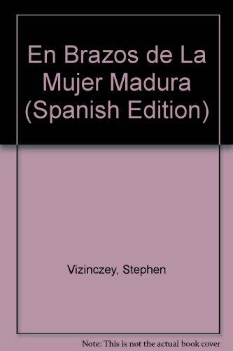 9789509924819: En Brazos de La Mujer Madura (Spanish Edition)