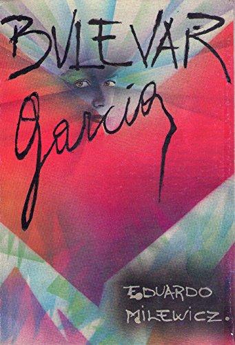 Boulevar García : (basada en un hecho: Milewicz, Eduardo -