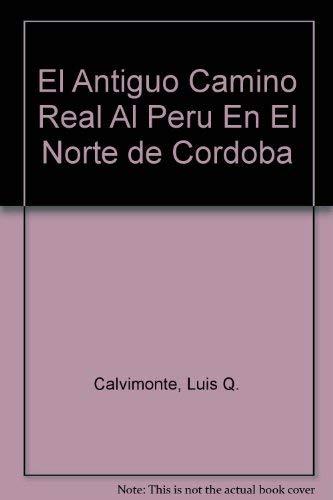 El Antiguo Camino Real Al Peru En: Luis Q.Calvimonte /Alejandro