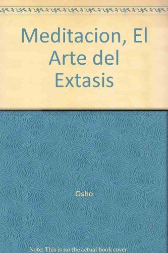 Meditacion, El Arte del Extasis: Osho