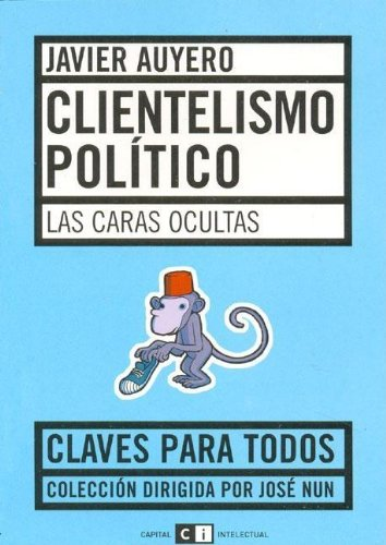 9789509967076: Clientelismo politico/ Political Clientel: Las Caras Ocultas/ the Hidden Faces