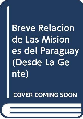 Breve relación de las misiones del Paraguay: Cardiel, S.J., Jose