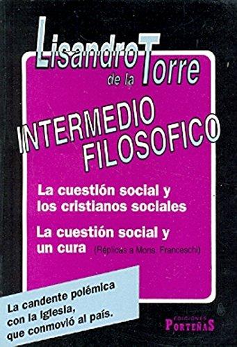 9789509977235: Intermedio Filosofico: La Cuestion Social y los Cristianos Sociales. la Cuestion Social y un Cura: Replicas A Mons. Franceschi