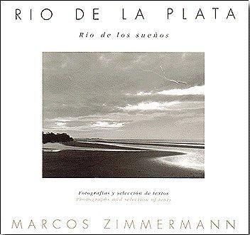 Rio de La Plata, Rio de Los Sue~nos: Imagenes E Historias del Rio de La Plata y Alrededores (...