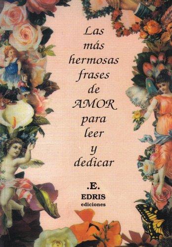 9789509994799: Las Mas Hermosas Frases De Amor / The Most Beautiful Love Phrases (Spanish Edition)