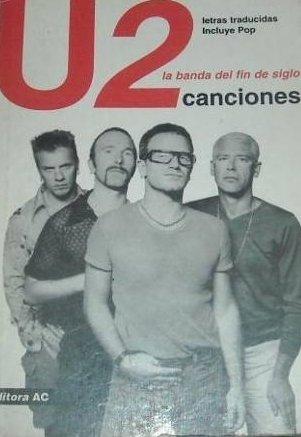 9789509997875: U2 Canciones - La Banda de Fin de Siglo