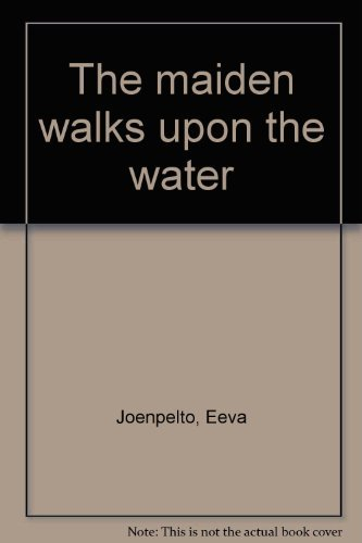 9789510173015: The maiden walks upon the water