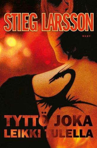 Tytto joka leikki tulella (Stieg Larsson) [Imported] [Paperback] (Finnish) (Millennium, 2): Stieg ...