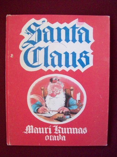 9789511065579: Santa Claus : a Book about the doings of Santa Claus and His Brownies at Mount Korvatunturi