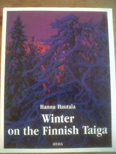 Winter on the Finnish Taiga: Hautala, Hannu; Tanttu
