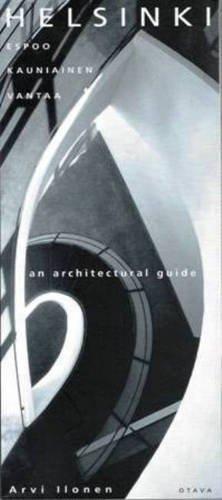 Helsinki: An Architectural Guide: Ilonen, Arvi; Siilasvuo, Lauri [Translator]; Nimes, Sue De [...