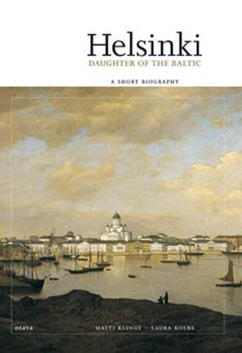 9789511218135: Helsinki Daughter of the Baltic: A Short Biography