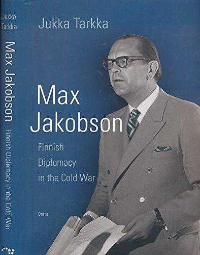 Max Jakobson Finnish Diplomacy in the Cold: Jukka Tarkka