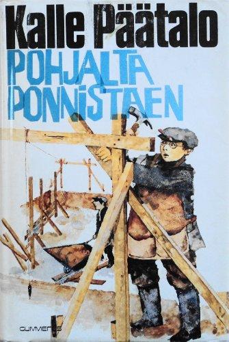 9789512024841: Pohjalta ponnistaen: Juuret Iijoen törmässä (Finnish Edition)
