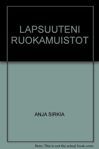 LAPSUUTENI RUOKAMUISTOT: Anja Sirkia