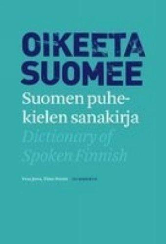 9789512081264: Oikeeta suomee: Suomen puhekielen sanakirja
