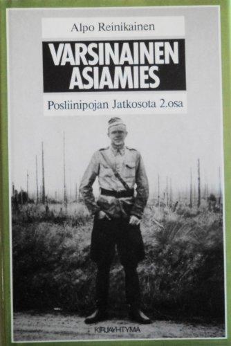 Varsinainen Asiamies: Posliinipojan Jatkosota, Vol. 2 -: Alpo Reinikainen