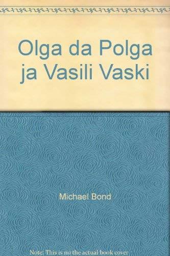 Olga da Polga ja Vasili Vaski: Michael Bond
