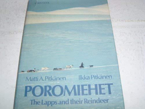 9789513523350: Poromiehet =: The Lapps and their reindeer