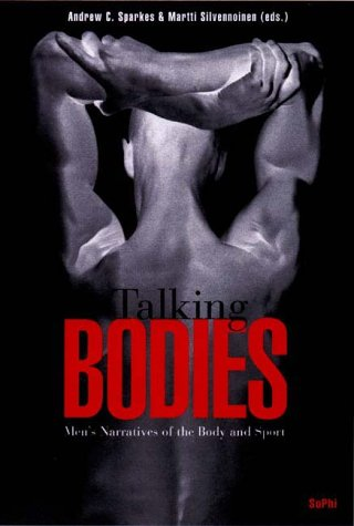 Talking Bodies. Men's Narratives of the Body and Sport: Sparkes, Andrew C.