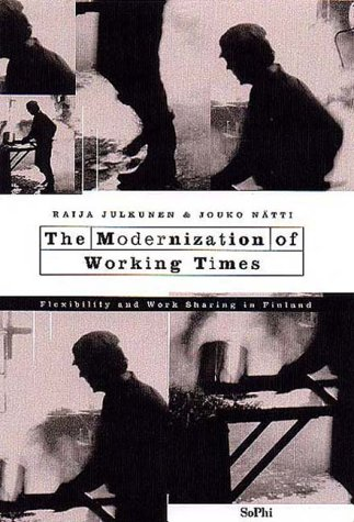 9789513905484: The Modernization of Working Times : Flexibility and Work Sharing in Finland