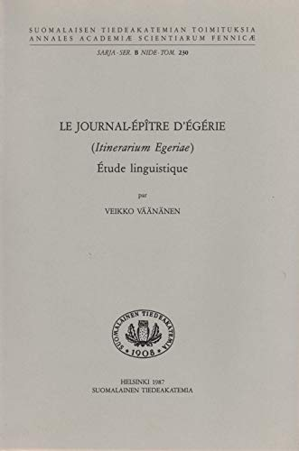 Le journal-épitre d'Égérie (Itinerarium Egeriae): Veikko Väänänen
