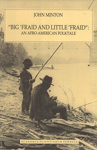 """Big 'Fraid and Little 'Fraid"": An Afro-American folktale (FF communications): ..."