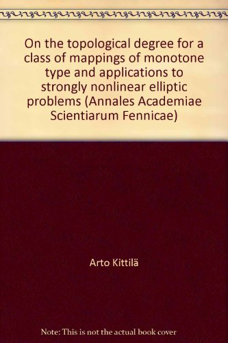 9789514107351: On the topological degree for a class of mappings of monotone type and applications to strongly nonlinear elliptic problems (Annales Academiae Scientiarum Fennicae)