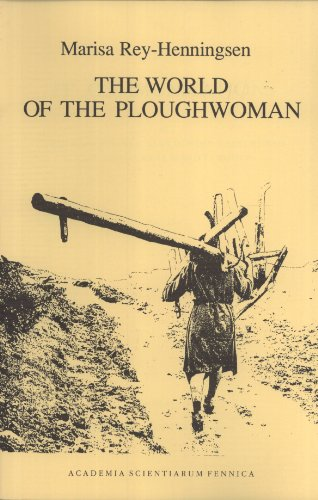 9789514107450: The World of the Ploughwoman: Folklore and Reality in Matriarchal Northwest Spain (FF Communications)