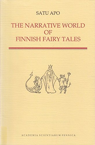 The Narrative World of Finnish Fairy Tales: Structure, Agency, and Evaluation in Southwest Finnish ...