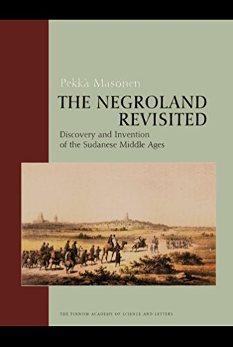 9789514108860: The Negroland Revisited: Discovery and Invention of the Sudanese Middle Ages (Suomalaisen Tiedeakatemian Toimituksia. Sarja Humaniora, Nide 309.)