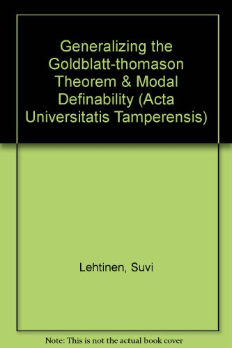9789514475146: Generalizing the Goldblatt-thomason Theorem & Modal Definability (Acta Universitatis Tamperensis)