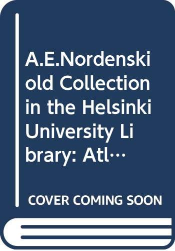 9789514517037: A.E.Nordenskiold Collection in the Helsinki University Library: Atlases A-J v. 1: Annotated Catalogue of Maps Made Up to 1800