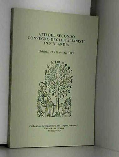 9789514529580: Atti del secondo Convegno degli italianisti in Finlandia: Helsinki, 29 e 30 ottobre 1982 (Publications du Département des langues romanes, Université de Helsinki) (Italian Edition)
