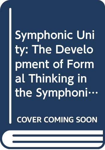 9789514564062: Symphonic unity: The development of formal thinking in the symphonies of Sibelius (Studia musicologica Universitatis Helsingiensis)