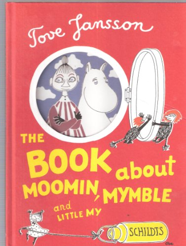 9789515012302: The Book About Moomin, Mymble and Little My