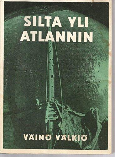 9789516220829: Silta yli Atlannin: Muistelmia vuosien varrelta (Finnish Edition)