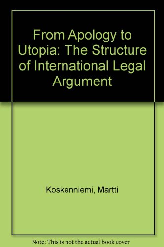 9789516404137: From Apology to Utopia: The Structure of International Legal Argument