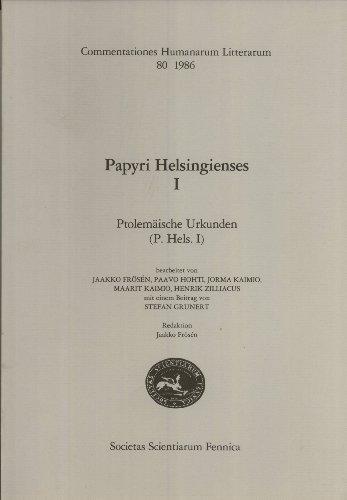Papyri Helsingienses I: Ptolem?ische Urkunden (P. Hels. I) (Commentationes Humanarum Litterarum, 80...