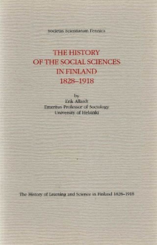The History of the Social Sciences in Finland: 1828-1918: Allardt, Erik