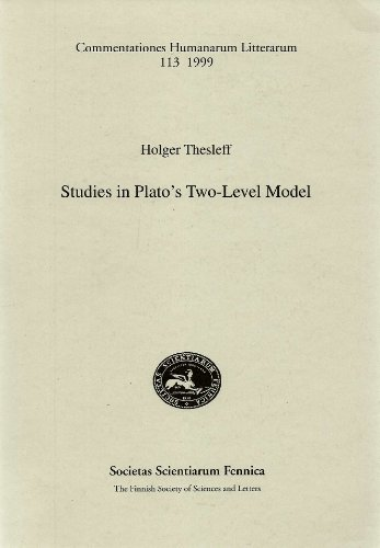 9789516532984: Studies in Plato's Two-Level Model (Commentationes Humanarum Litterarum, 113)