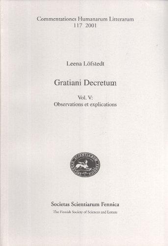 Gratiani Decretum: La traduction en ancien français du Décret de Gratien. Vol. V: ...