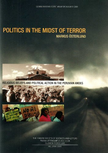 Politics in the Midst of Terror: Religious Beliefs and Political Action in the Peruvian Andes (...