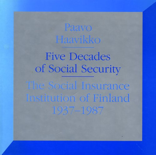 9789516692701: Five Decades of Social Security: The Social Insurance Institution of Finland 1937-1987
