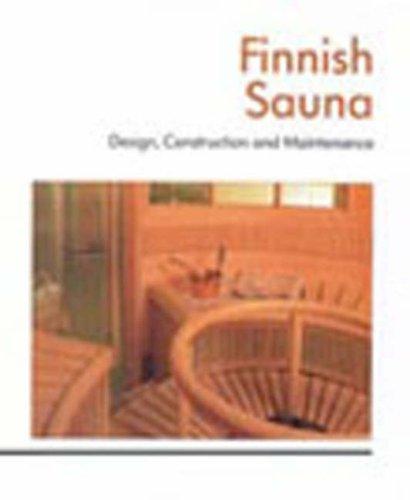 Finnish Sauna Design, Construction and Maintenance